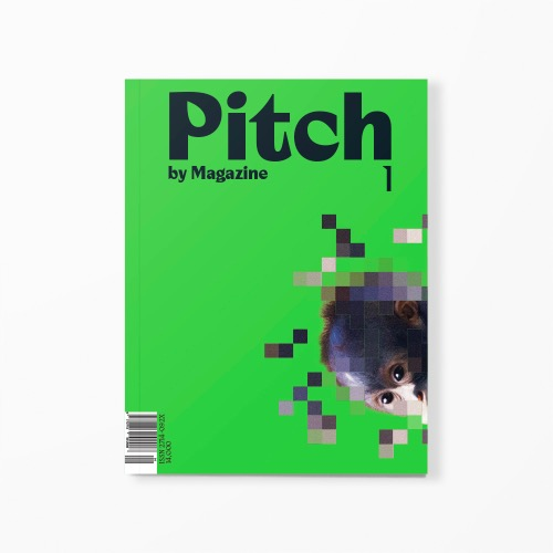 피치 바이 매거진(Pitch by Magazine) Issue No.1